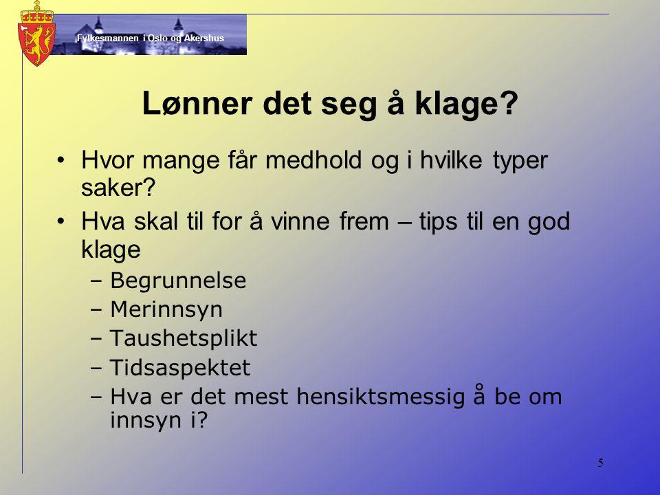 Fylkesmannen i Oslo og Akershus 5 Lønner det seg å klage.