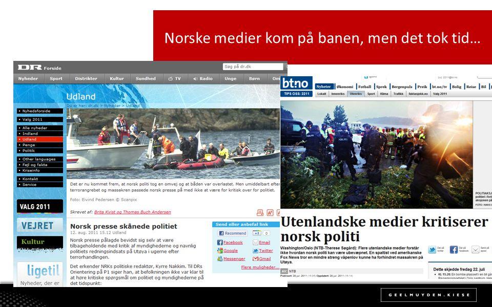 Norske medier kom på banen, men det tok tid…