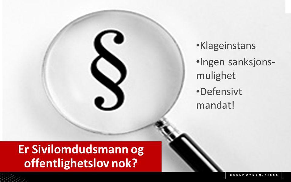Klageinstans Ingen sanksjons- mulighet Defensivt mandat.