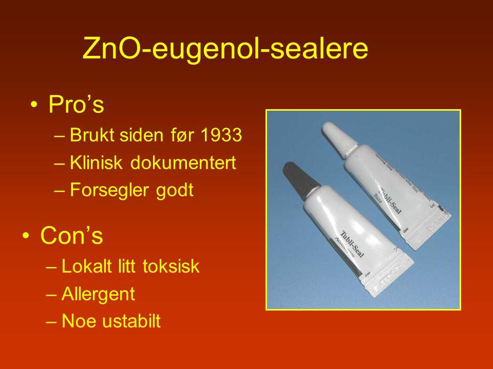 ZnO-eugenol-sealere Pro's –Brukt siden før 1933 –Klinisk dokumentert –Forsegler godt Con's –Lokalt litt toksisk –Allergent –Noe ustabilt