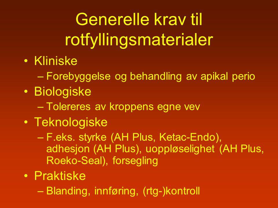Generelle krav til rotfyllingsmaterialer Kliniske –Forebyggelse og behandling av apikal perio Biologiske –Tolereres av kroppens egne vev Teknologiske