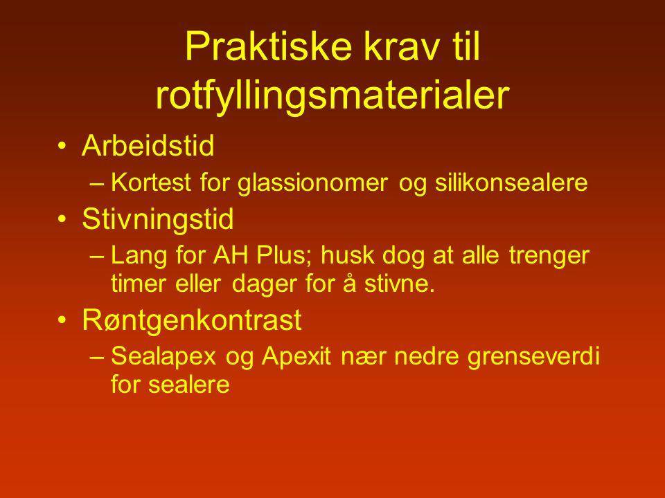 Praktiske krav til rotfyllingsmaterialer Arbeidstid –Kortest for glassionomer og silikonsealere Stivningstid –Lang for AH Plus; husk dog at alle treng