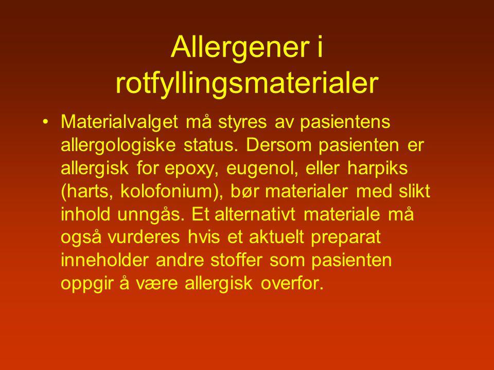 Allergener i rotfyllingsmaterialer Materialvalget må styres av pasientens allergologiske status. Dersom pasienten er allergisk for epoxy, eugenol, ell