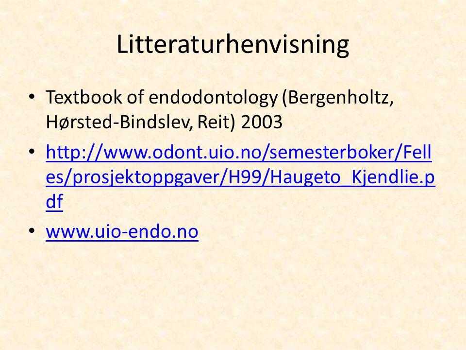 Litteraturhenvisning Textbook of endodontology (Bergenholtz, Hørsted-Bindslev, Reit) 2003 http://www.odont.uio.no/semesterboker/Fell es/prosjektoppgav