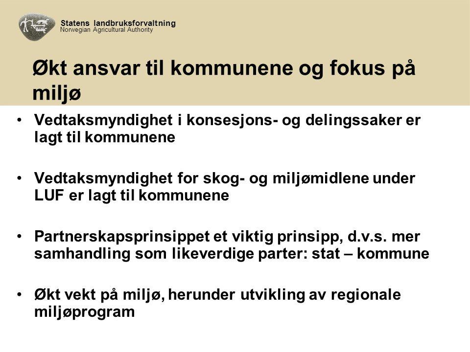 Statens landbruksforvaltning Norwegian Agricultural Authority Økt ansvar til kommunene og fokus på miljø Vedtaksmyndighet i konsesjons- og delingssaker er lagt til kommunene Vedtaksmyndighet for skog- og miljømidlene under LUF er lagt til kommunene Partnerskapsprinsippet et viktig prinsipp, d.v.s.