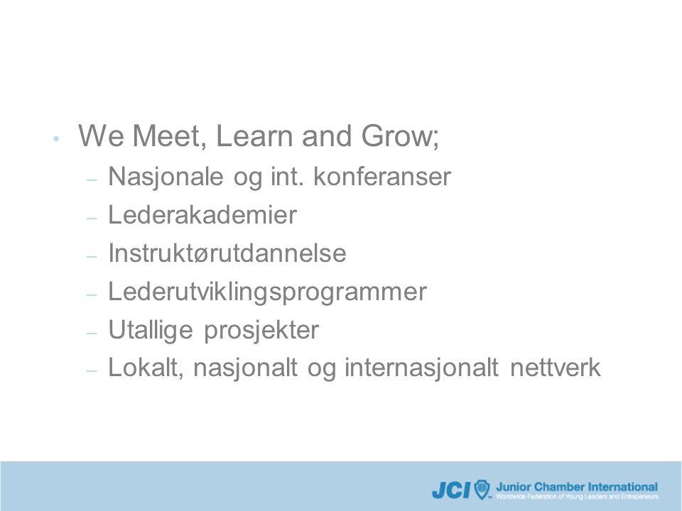 We Meet, Learn and Grow; – Nasjonale og int.