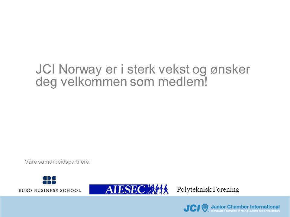 JCI Norway er i sterk vekst og ønsker deg velkommen som medlem! Våre samarbeidspartnere: Polyteknisk Forening