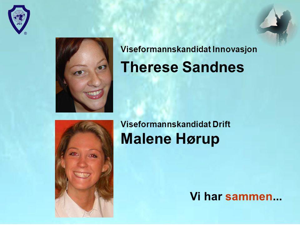 Viseformannskandidat Innovasjon Therese Sandnes Viseformannskandidat Drift Malene Hørup Vi har sammen...