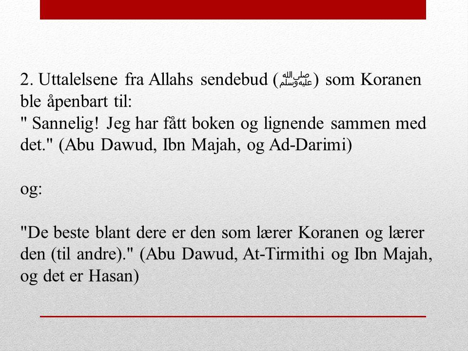 2. Uttalelsene fra Allahs sendebud ( ﷺ ) som Koranen ble åpenbart til: