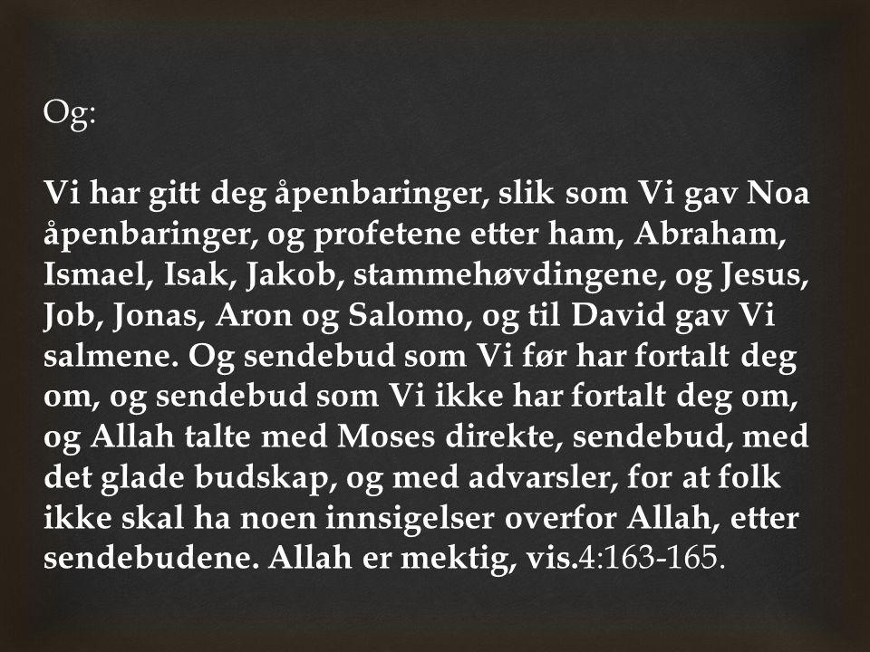 Hans utsagn: Fra deres søsken, refererer tydelig til (vår sendebud) Muhammad ( ﷺ ) - Hans utsagn: Jeg vil legge mine ord i hans munn, gjelder ingen andre, enn vår profet Muhammad ( ﷺ ) fordi han resiterte Allahs ord, dvs.