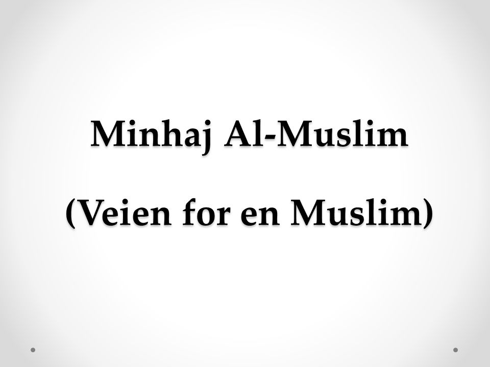 Troen på Allahs Navn og Egenskaper Muslimen tror på (de vakre) Navn og perfekte Egenskapene til Allah.