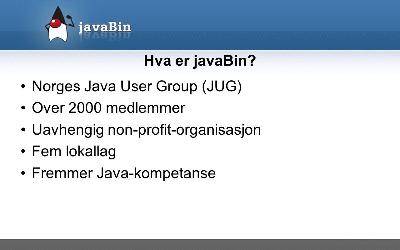 Hva er javaBin? Norges Java User Group (JUG) Over 2000 medlemmer Uavhengig non-profit-organisasjon Fem lokallag Fremmer Java-kompetanse