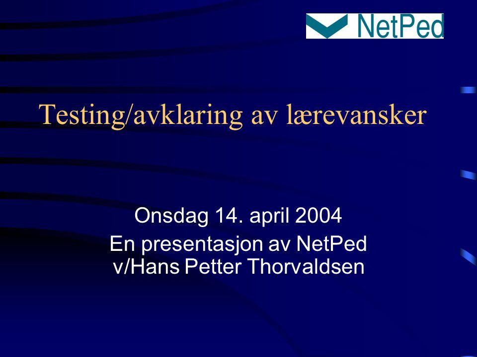 Testing/avklaring av lærevansker Onsdag 14.