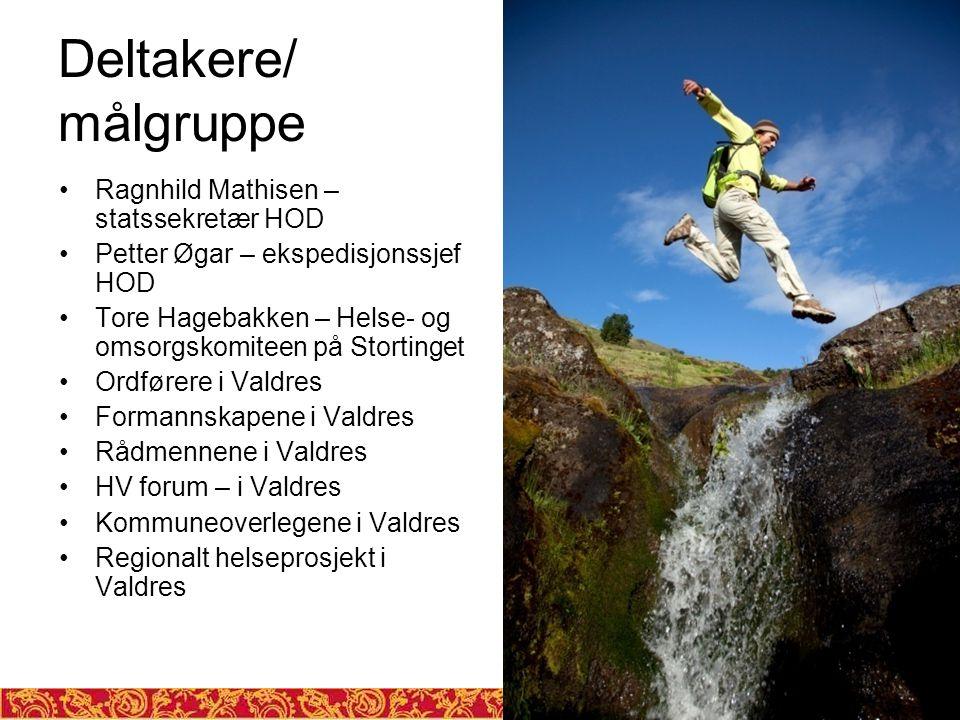 Deltakere/ målgruppe Ragnhild Mathisen – statssekretær HOD Petter Øgar – ekspedisjonssjef HOD Tore Hagebakken – Helse- og omsorgskomiteen på Stortinge