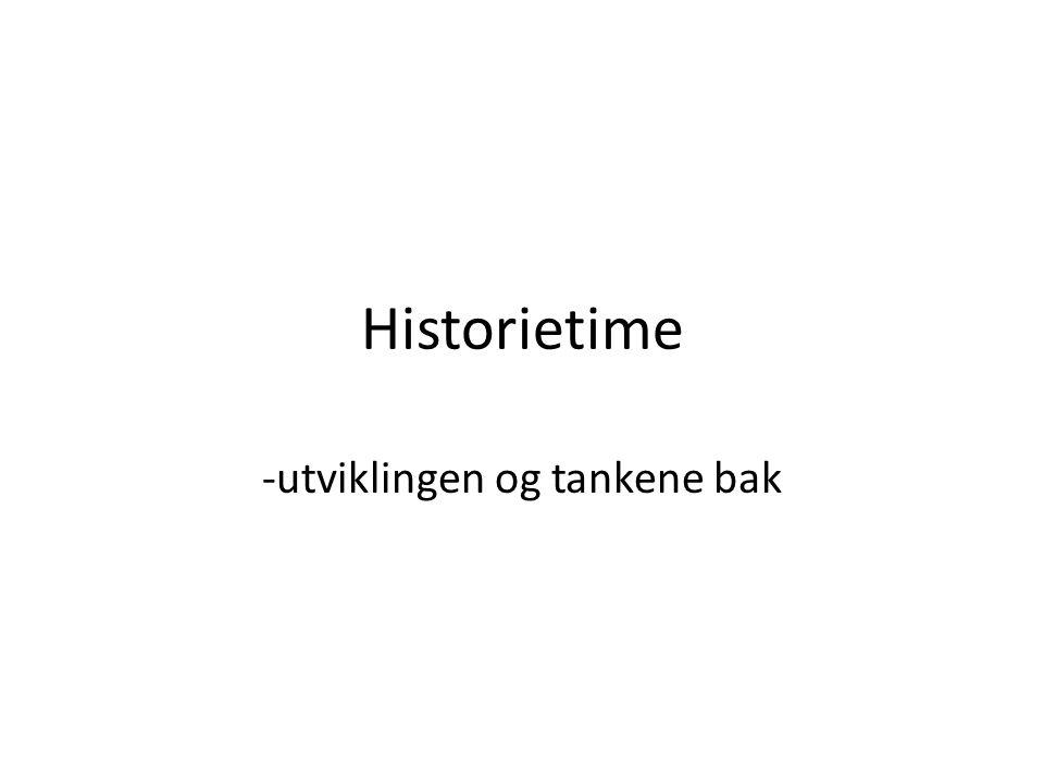 Historietime -utviklingen og tankene bak