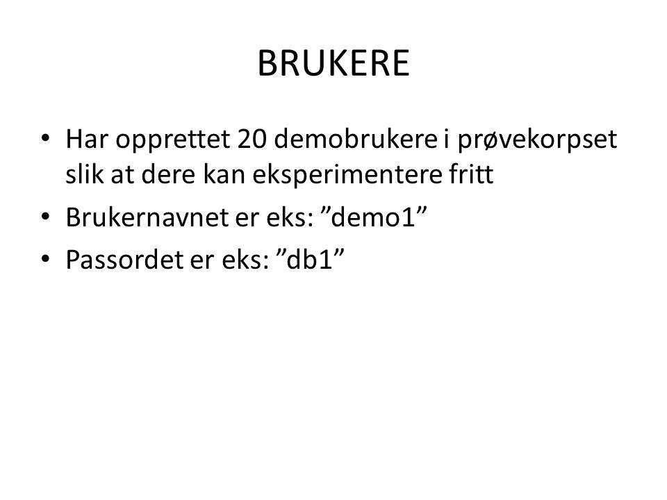 """BRUKERE Har opprettet 20 demobrukere i prøvekorpset slik at dere kan eksperimentere fritt Brukernavnet er eks: """"demo1"""" Passordet er eks: """"db1"""""""