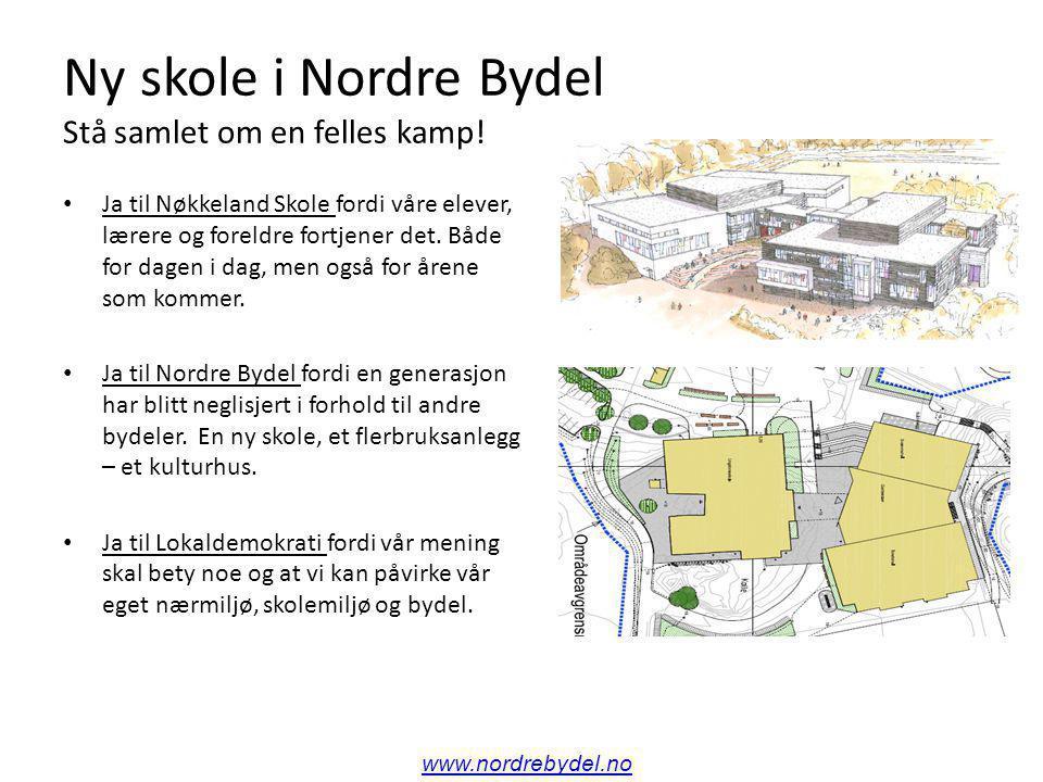 Ny skole i Nordre Bydel Stå samlet om en felles kamp.
