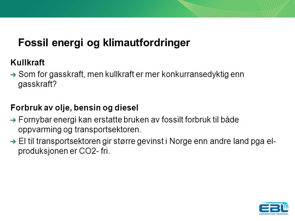 Fossil energi og klimautfordringer Kullkraft Som for gasskraft, men kullkraft er mer konkurransedyktig enn gasskraft.