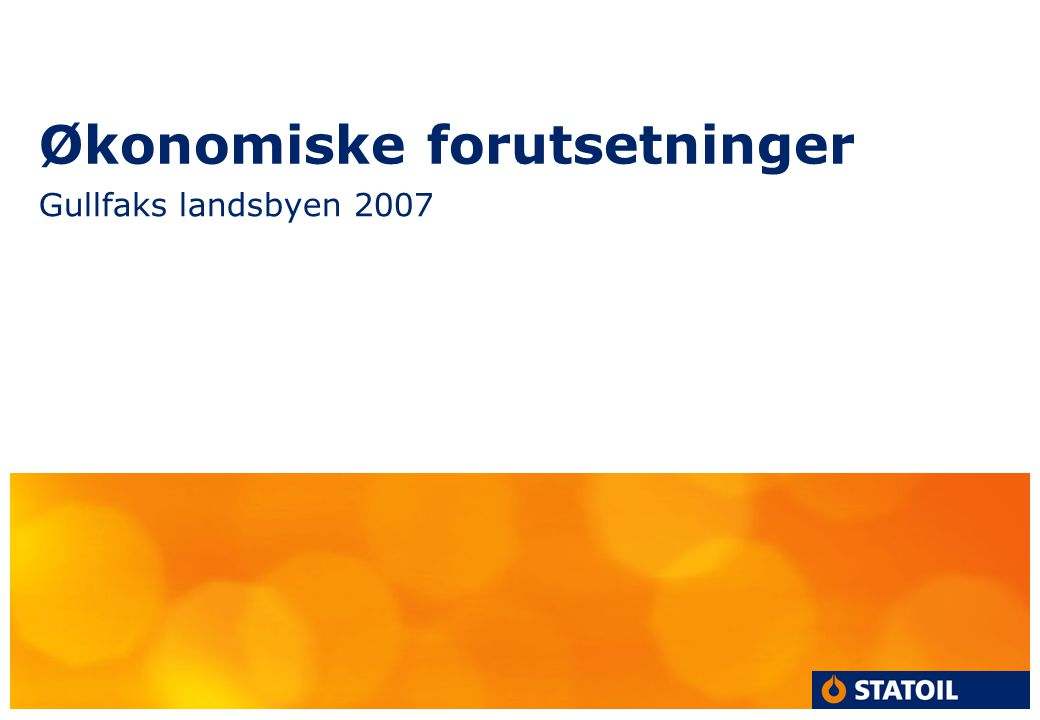 Økonomiske forutsetninger Gullfaks landsbyen 2007