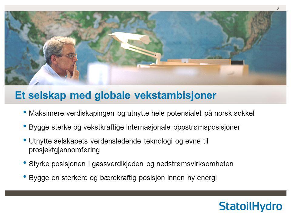 6 Et selskap med globale vekstambisjoner Maksimere verdiskapingen og utnytte hele potensialet på norsk sokkel Bygge sterke og vekstkraftige internasjo