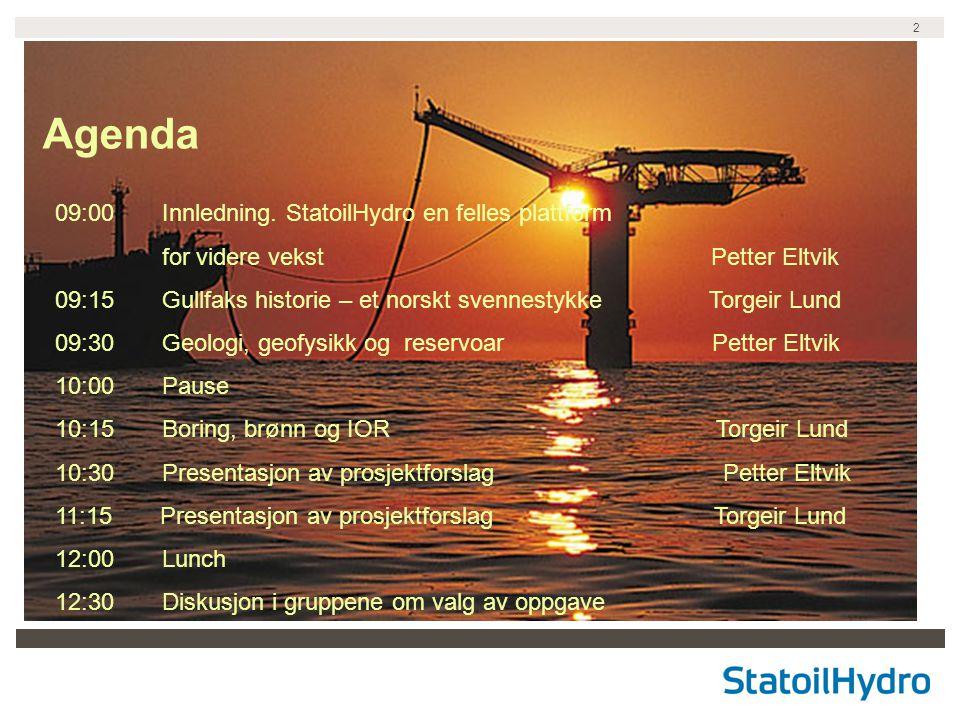 2 09:00 Innledning. StatoilHydro en felles plattform for videre vekst Petter Eltvik 09:15 Gullfaks historie – et norskt svennestykke Torgeir Lund 09:3