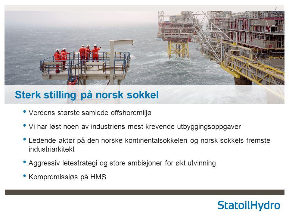 7 Sterk stilling på norsk sokkel Verdens største samlede offshoremiljø Vi har løst noen av industriens mest krevende utbyggingsoppgaver Ledende aktør
