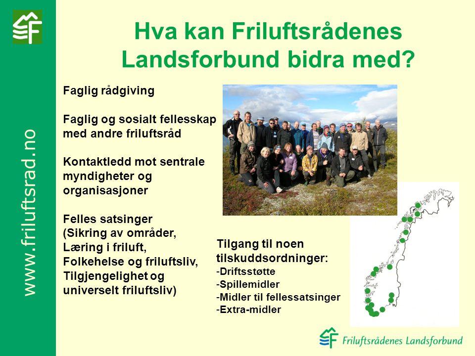 www.friluftsrad.no Faglig rådgiving Faglig og sosialt fellesskap med andre friluftsråd Kontaktledd mot sentrale myndigheter og organisasjoner Felles s