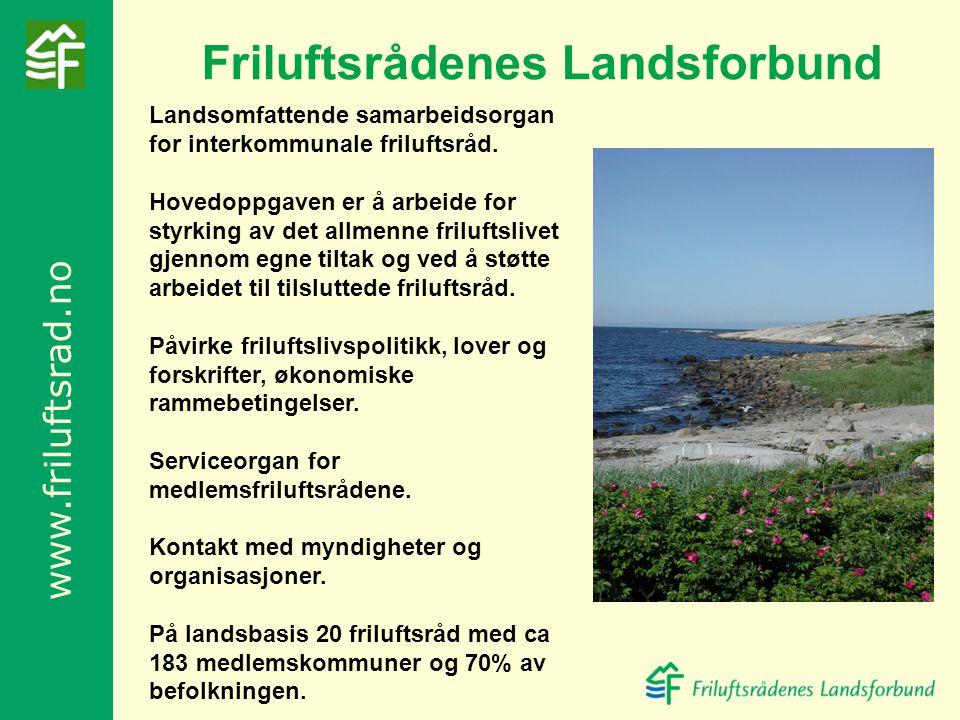www.friluftsrad.no Landsomfattende samarbeidsorgan for interkommunale friluftsråd. Hovedoppgaven er å arbeide for styrking av det allmenne friluftsliv