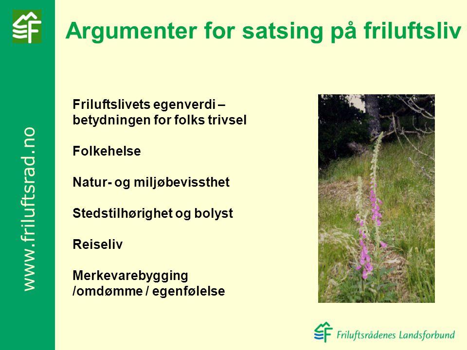 www.friluftsrad.no Folkehelseloven og samhandlingsreformen gir kommunene økt ansvar for folkehelse og forebygging Friluftsliv gir fysisk aktivitet i kombinasjon med naturopplevelser.