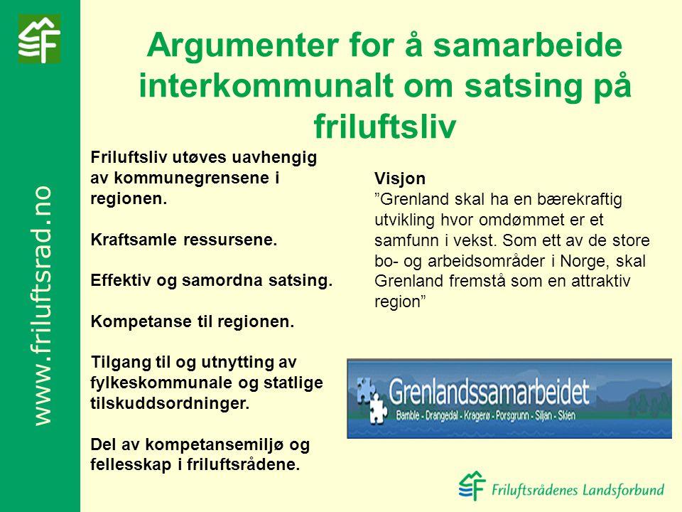 www.friluftsrad.no Friluftsliv utøves uavhengig av kommunegrensene i regionen. Kraftsamle ressursene. Effektiv og samordna satsing. Kompetanse til reg