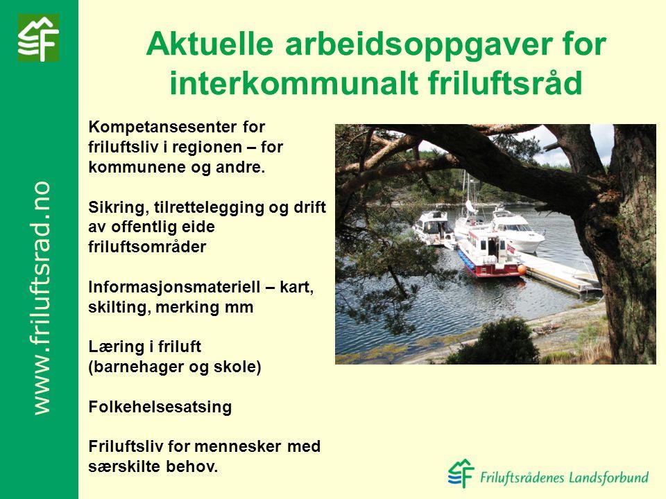 www.friluftsrad.no Kompetansesenter for friluftsliv i regionen – for kommunene og andre. Sikring, tilrettelegging og drift av offentlig eide friluftso