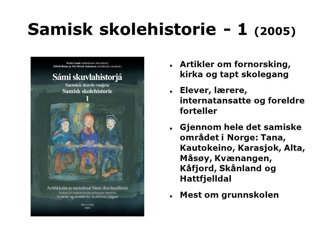 Samisk skolehistorie 2 (2007) Reindriftsskolen og samiske videregående skoler Grunnskolefortellinger fra Tana, Sør-Varanger, Karasjok, Nordkapp, Loppa, Nordreisa, Kåfjord og Tysfjord Fra Samisk utdanningsråd, skoledirektør og departement