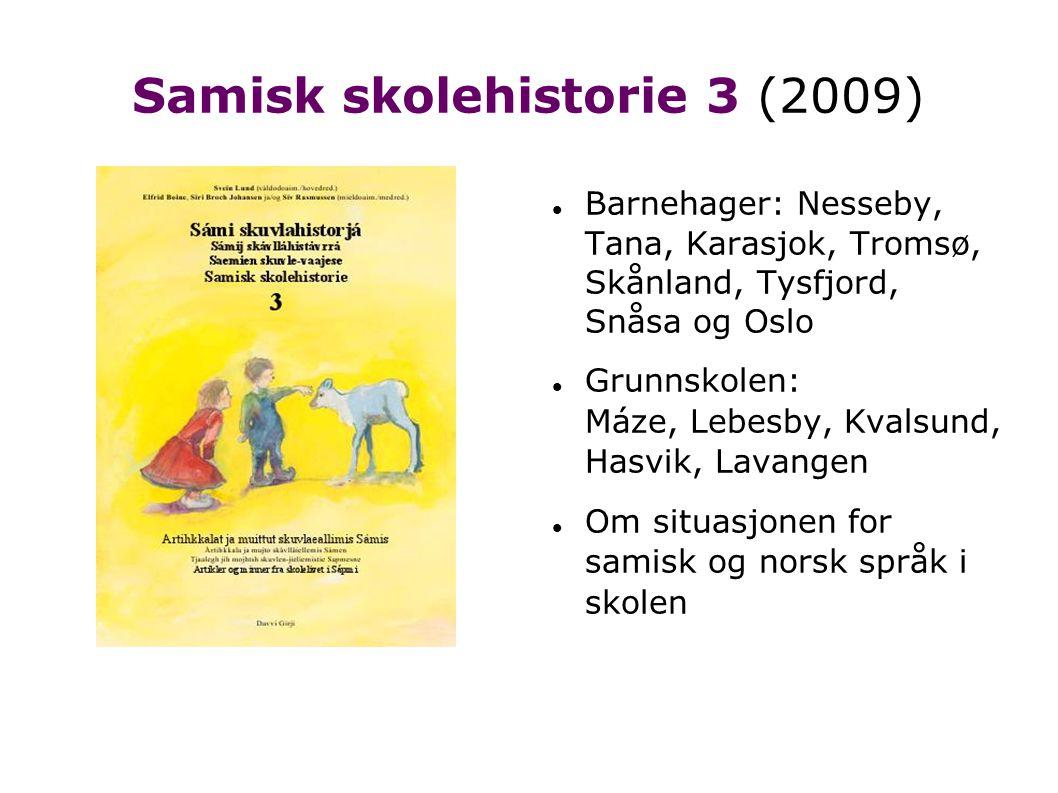 Samisk skolehistorie 4 (2010) Dokumenter for og mot fornorsking, 1750-1935 Grunnskolen: Tana, Nesseby, Hammerfest, Måsøy, Beiarn, Gildeskål, Engerdal Spesialundervisning (Bl.a.