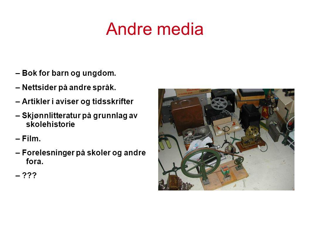 Andre media – Bok for barn og ungdom. – Nettsider på andre språk. – Artikler i aviser og tidsskrifter – Skjønnlitteratur på grunnlag av skolehistorie