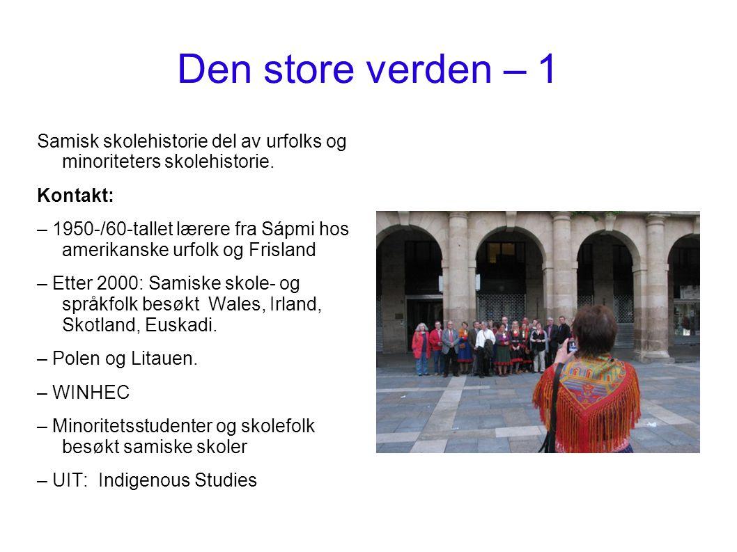 Den store verden – 1 Samisk skolehistorie del av urfolks og minoriteters skolehistorie. Kontakt: – 1950-/60-tallet lærere fra Sápmi hos amerikanske ur