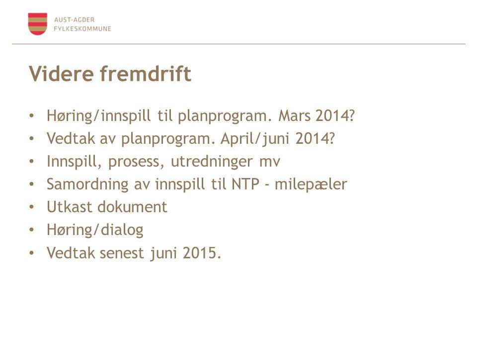Videre fremdrift Høring/innspill til planprogram. Mars 2014? Vedtak av planprogram. April/juni 2014? Innspill, prosess, utredninger mv Samordning av i