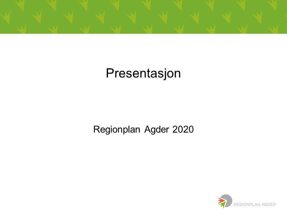 Presentasjon Regionplan Agder 2020