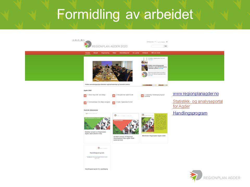 Formidling av arbeidet www.regionplanagder.no Handlingsprogram Statistikk- og analyseportal for Agder