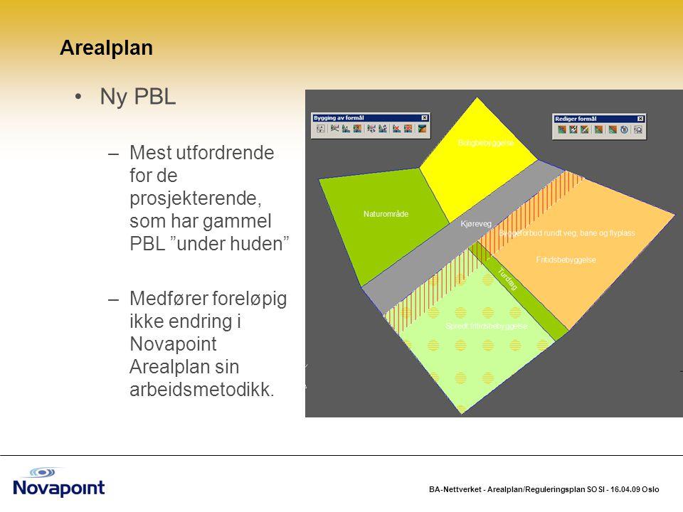"""BA-Nettverket - Arealplan/Reguleringsplan SOSI - 16.04.09 Oslo Ny PBL –Mest utfordrende for de prosjekterende, som har gammel PBL """"under huden"""" –Medfø"""