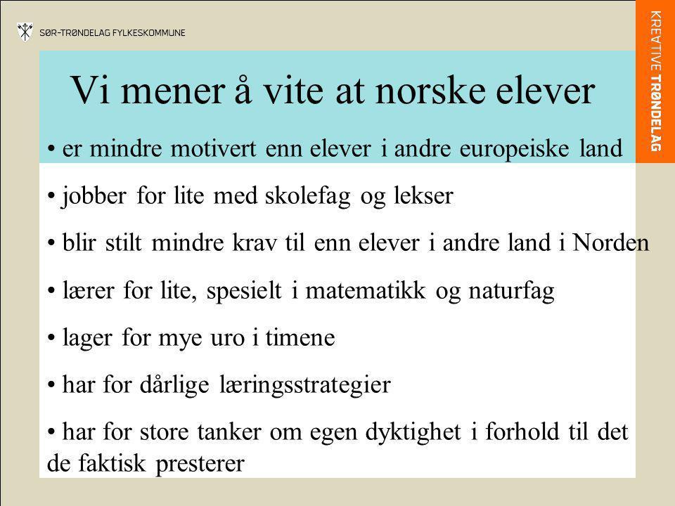 Vi mener å vite at norske elever er mindre motivert enn elever i andre europeiske land jobber for lite med skolefag og lekser blir stilt mindre krav t