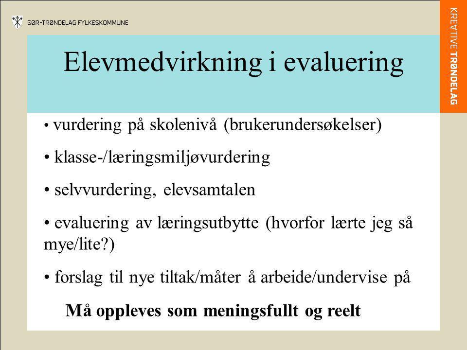 Elevmedvirkning i evaluering vurdering på skolenivå (brukerundersøkelser) klasse-/læringsmiljøvurdering selvvurdering, elevsamtalen evaluering av læri