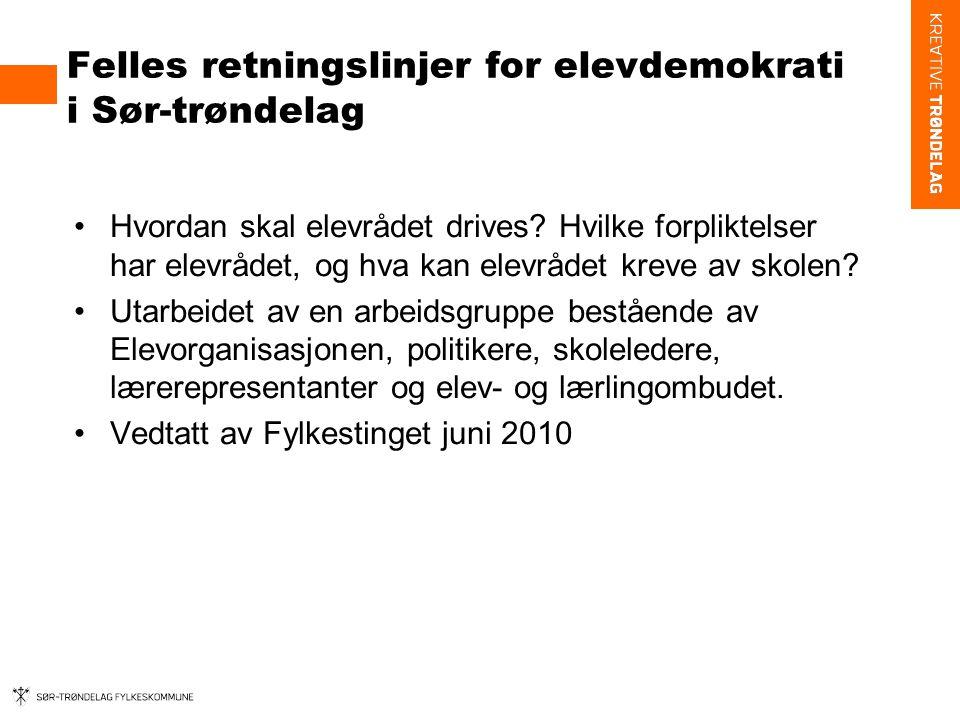 Felles retningslinjer for elevdemokrati i Sør-trøndelag Hvordan skal elevrådet drives.