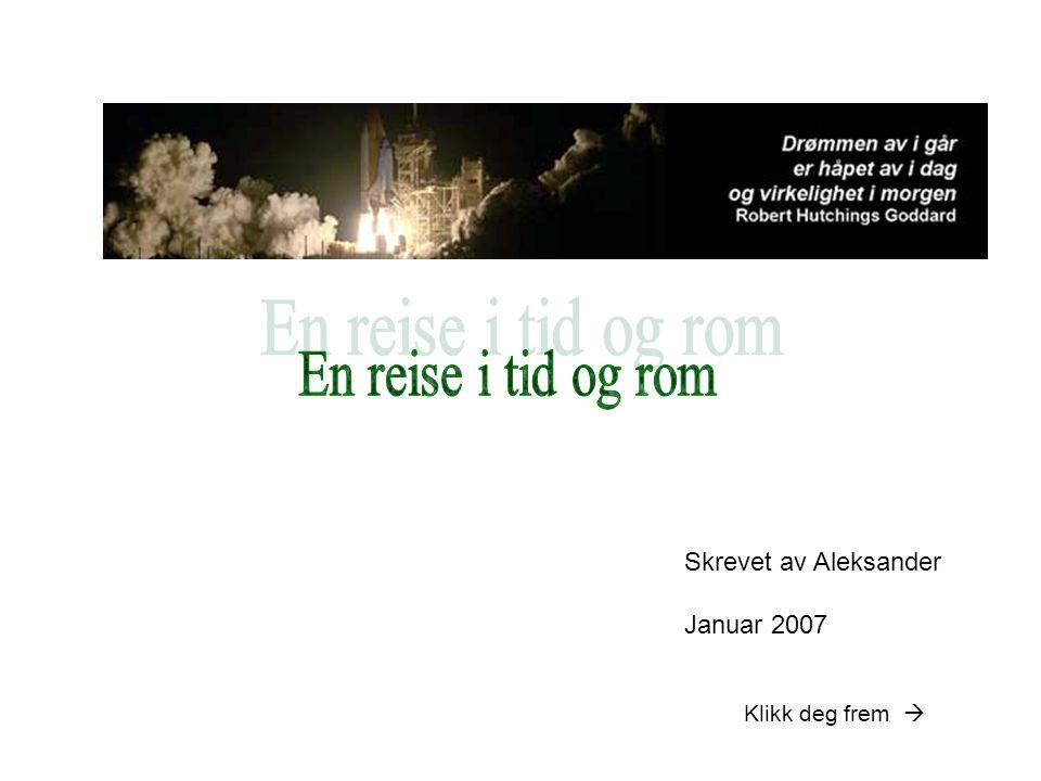 Skrevet av Aleksander Januar 2007 Klikk deg frem 