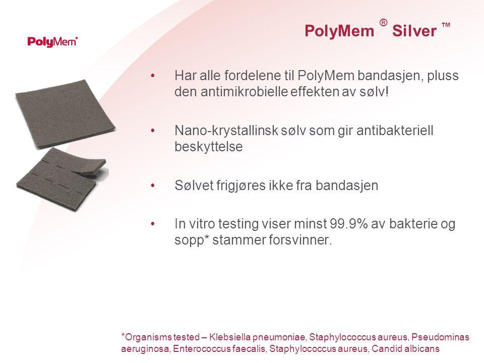 PolyMem ® Silver ™ Har alle fordelene til PolyMem bandasjen, pluss den antimikrobielle effekten av sølv.