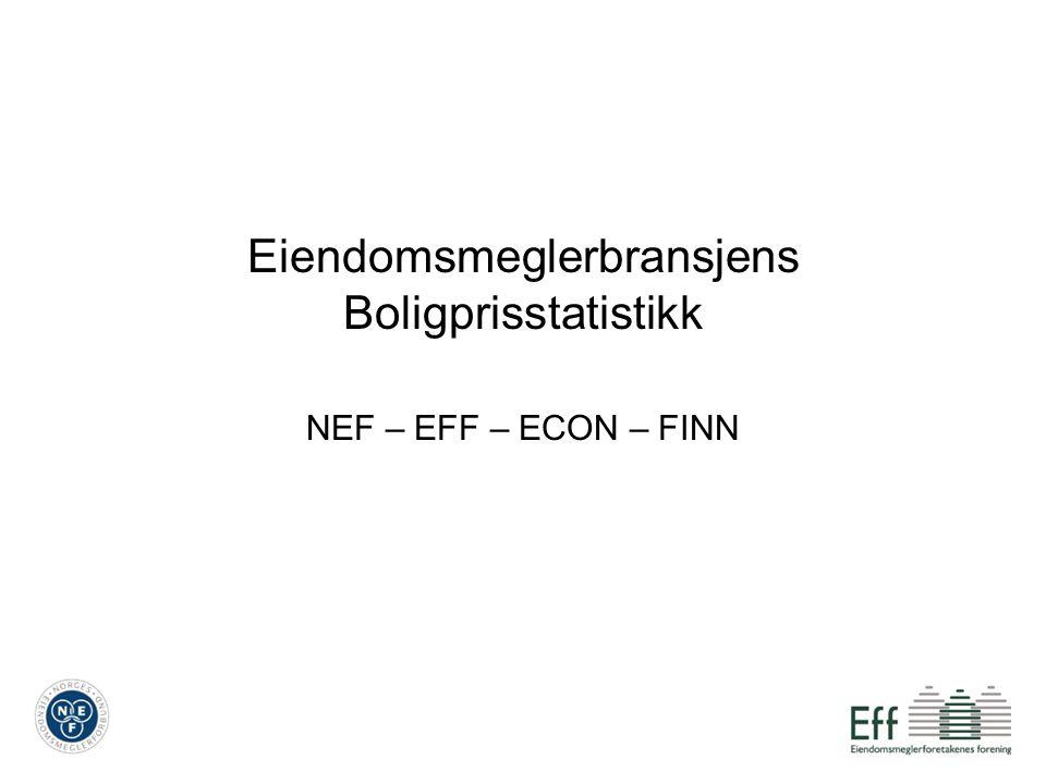 Eiendomsmeglerbransjens Boligprisstatistikk NEF – EFF – ECON – FINN