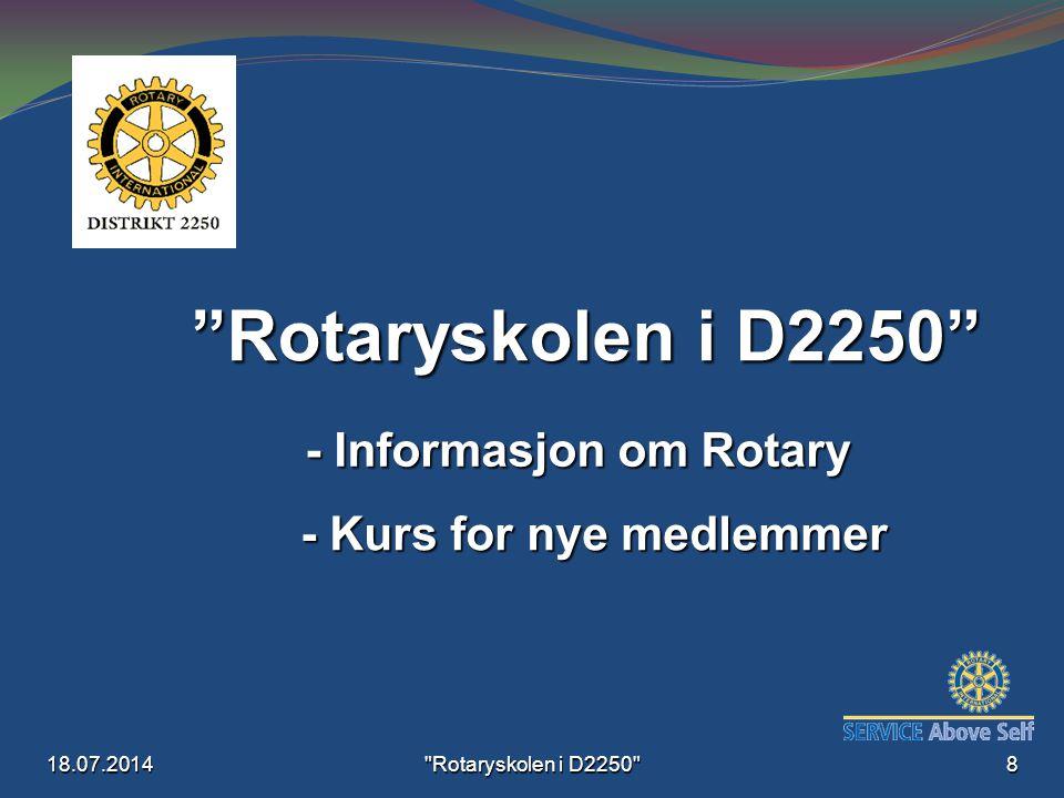 18.07.2014 Rotaryskolen i D2250 8 - Kurs for nye medlemmer - Informasjon om Rotary Rotaryskolen i D2250