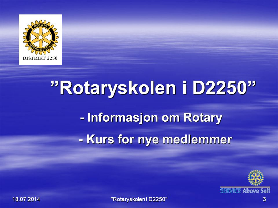 18.07.2014 Rotaryskolen i D2250 74 UNGDOMSUTVEKSLING En elev fra.............