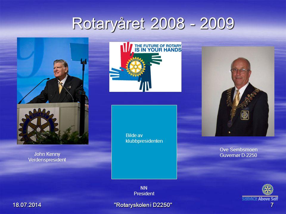 18.07.2014 Rotaryskolen i D2250 18 SAMMEN SKAL VI LYKKES MED Å NÅ MÅLET.