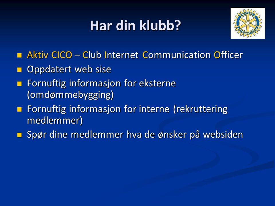 Har din klubb? Aktiv CICO – Club Internet Communication Officer Aktiv CICO – Club Internet Communication Officer Oppdatert web sise Oppdatert web sise
