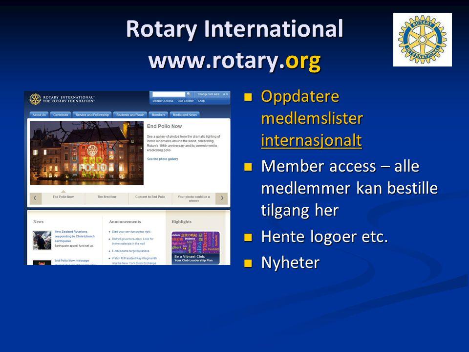 Rotary International www.rotary.org Oppdatere medlemslister internasjonalt Member access – alle medlemmer kan bestille tilgang her Hente logoer etc. N